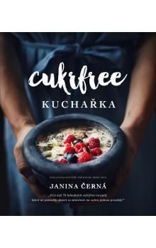 Janina Černá: Cukrfree kuchařka cena od 202 Kč