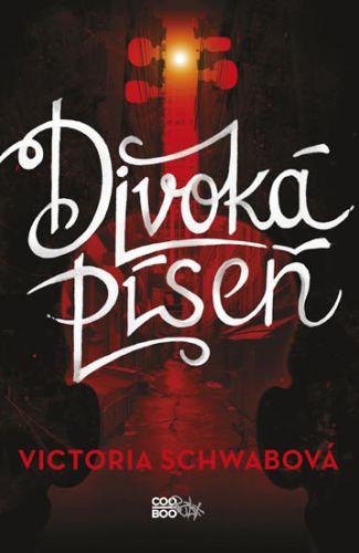 Victoria Schwab: Divoká píseň cena od 219 Kč