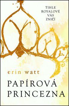 Erin Watt: Papírová princezna cena od 188 Kč