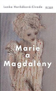 Lenka Horňáková Civade: Marie a Magdalény cena od 198 Kč