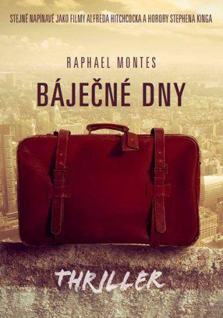 Raphael Montes: Báječné dny cena od 192 Kč