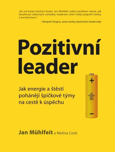 Jan Mühlfeit: Pozitivní leader cena od 159 Kč