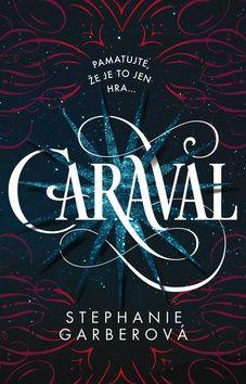 Stephanie Garber: Caraval cena od 219 Kč