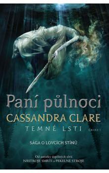 Cassandra Clare: Paní půlnoci cena od 254 Kč