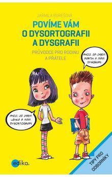 Jarmila Burešová: Povíme vám o dysortografii a dysgrafii cena od 111 Kč