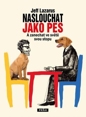 Jeff Lazarus: Naslouchat jako pes cena od 149 Kč