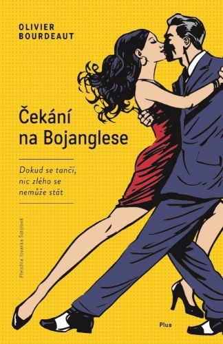Olivier Bourdeaut: Čekání na Bojanglese cena od 185 Kč