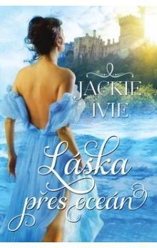 Jackie Ivie: Láska přes oceán cena od 197 Kč