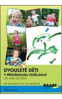Jana Kropáčková, Hana Splavcová: Dvouleté děti v předškolním vzdělávání 2 cena od 267 Kč