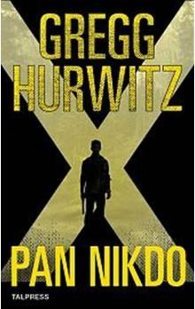 Gregg Andrew Hurwitz: Pan Nikdo cena od 232 Kč
