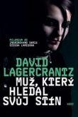 David Lagercrantz: Muž, který hledal svůj stín cena od 231 Kč