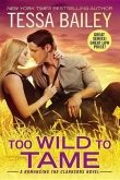 Tessa Bailey: Too Wild to Tame cena od 0 Kč