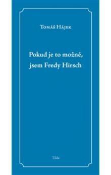 Tomáš Hájek: Pokud je to možné, jsem Fredy Hirsch cena od 78 Kč