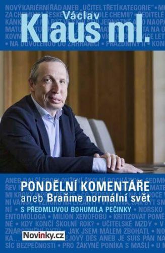 Václav Klaus: Pondělní komentáře 2 aneb Braňme normální svět cena od 159 Kč