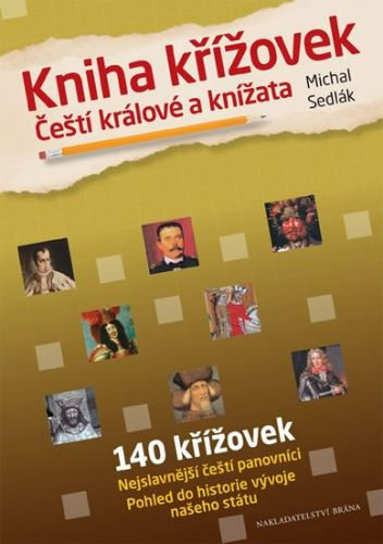 Michal Sedlák: Kniha křížovek - Čeští králové a knížata cena od 67 Kč