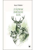 Karel Sládek: Zázrak jménem les cena od 79 Kč