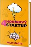 Felix Plötz: Čtyřhodinový startup cena od 295 Kč