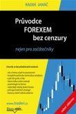 Radek Janáč: Průvodce Forexem bez cenzury cena od 534 Kč