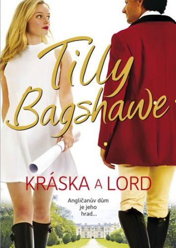 Tilly Bagshawe: Kráska a lord cena od 221 Kč