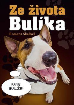 Romana Skálová: Ze života Bulíka cena od 93 Kč