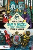 Petra Braunová, Hza Bažant: Sám v muzeu a výpravy strojem času cena od 201 Kč