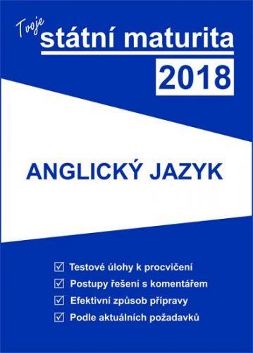 Tvoje státní maturita 2018 - Anglický jazyk cena od 196 Kč