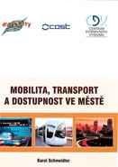 Karel Schmeidler: Mobilita, transport a dostupnost ve městě cena od 84 Kč