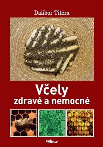 Dalibor Titěra: Včely zdravé a nemocné cena od 188 Kč