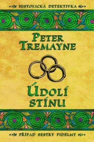 Peter Tremayne: Údolí stínu cena od 191 Kč