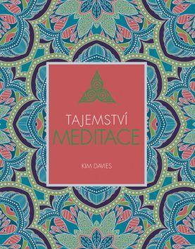 Kim Davies: Tajemství meditace cena od 168 Kč