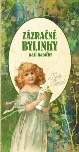 Klára Trnková: Zázračné bylinky naší babičky cena od 119 Kč