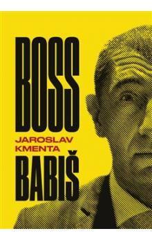Jaroslav Kmenta: Boss Babiš cena od 188 Kč