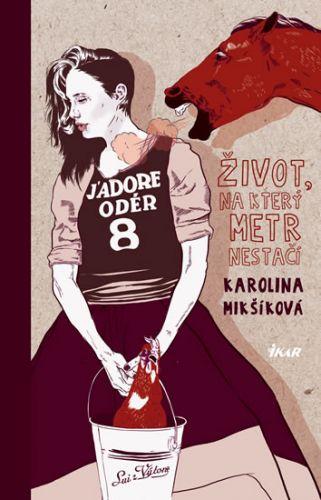 Karolina Mikšíková: Život, na který metr nestačí cena od 199 Kč