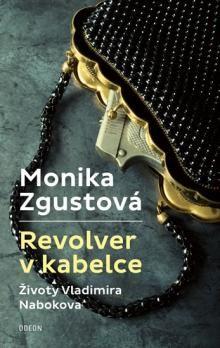 Monika Zgustová: Revolver v kabelce cena od 135 Kč