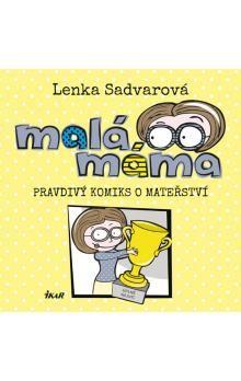 Lenka Sadvarová: Malá máma cena od 133 Kč