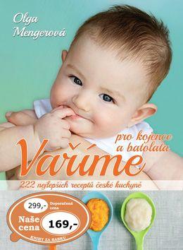 Olga Mengerová: Vaříme pro kojence a batolata cena od 169 Kč