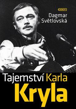 Dagmar Světlovská: Tajemství Karla Kryla cena od 156 Kč