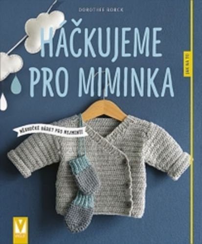 Dorothee Borck: Háčkujeme pro miminka cena od 108 Kč