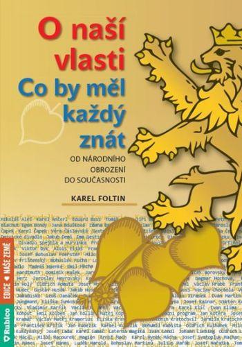 Karel Foltin: O naší vlasti - Co by měl každý znát cena od 108 Kč