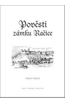 Dagmar Stryjová: Pověsti zámku Račice cena od 61 Kč