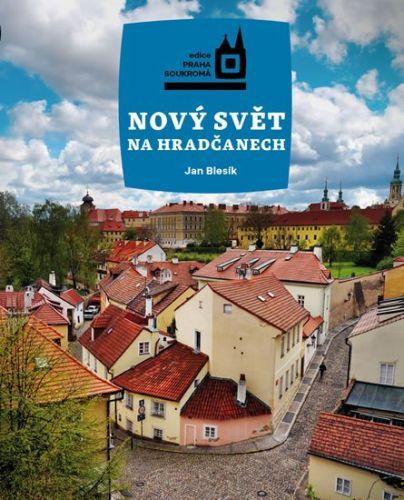 Jan Blesík: Nový Svět na Hradčanech cena od 228 Kč