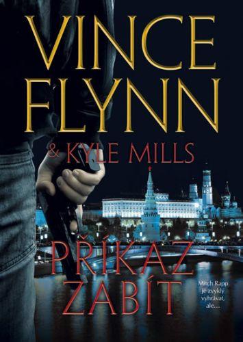 Kyle Mills, Vince Flynn: Příkaz zabít cena od 187 Kč