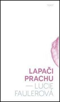 Lucie Faulerová: Lapači prachu cena od 184 Kč