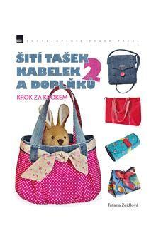 Taťana Žejdlová: Šití tašek, kabelek a doplňků krok za krokem 2 cena od 229 Kč