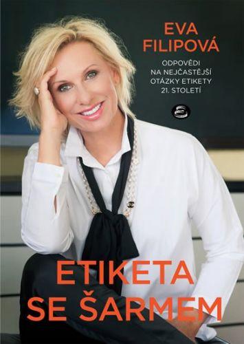 Eva Filipová: Etiketa se šarmem cena od 308 Kč