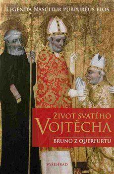 Bruno z Querfurtu: Život svatého Vojtěcha cena od 198 Kč
