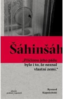 Ryszard Kapuściński: Šáhinšáh cena od 219 Kč