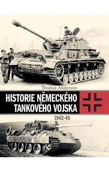 Thomas Anderson: Historie německého tankového vojska (1942-45) cena od 409 Kč