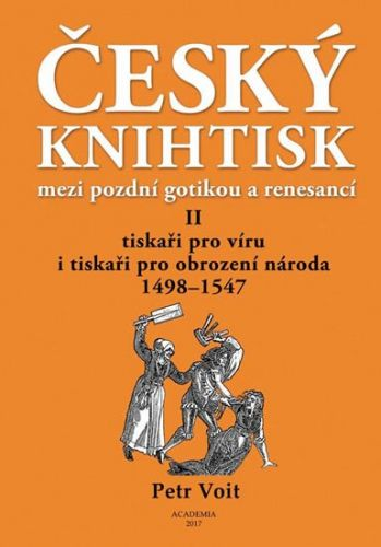 Petr Voit: Český knihtisk mezi pozdní gotikou a renesancí II. cena od 681 Kč