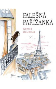 Kamila Boudová: Falešná Pařížanka cena od 199 Kč